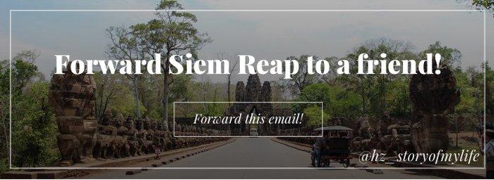 Forward Siem Reap to a Friend